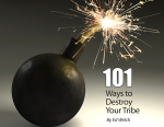 101 Ways To Destroy Your Tribe
